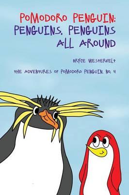 Pomodoro Penguin Penguins, Penguins All Around by Bryce Westervelt