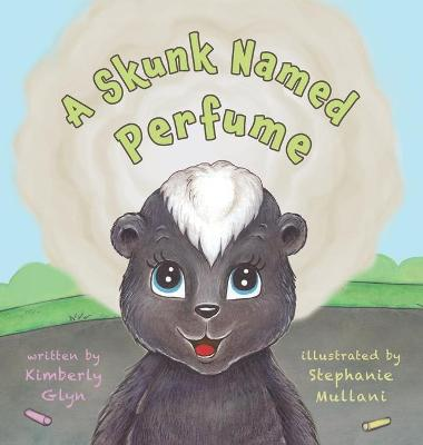 A Skunk Named Perfume by Kimberly Glyn