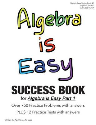 Algebra Is Easy Part 1 Success Book by April Chloe Terrazas