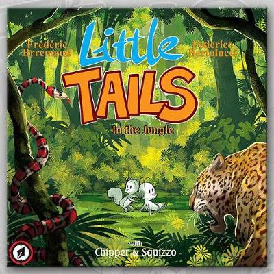 Little Tails in the Jungle by Frederic Brremaud, Federico Bertolucci