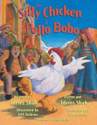 The Silly Chicken/El Pollo Bobo by Idries Shah