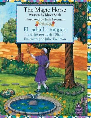 The Magic Horse - El Caballo Magico by Idries Shah