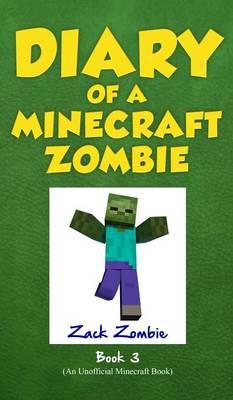 Diary of a Minecraft Zombie by Zack Zombie