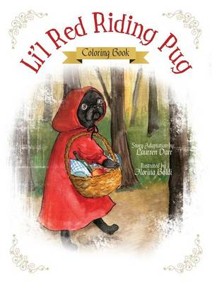 Li'l Red Riding Pug - Coloring Book by Laurren Darr