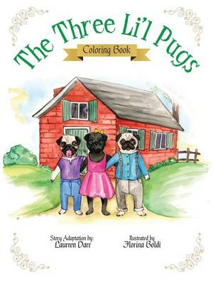 The Three Li'l Pugs - Coloring Book by Laurren Darr