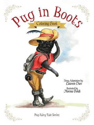 Pug in Boots - Coloring Book by Laurren Darr