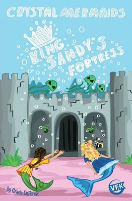 Crystal Mermaids - King Sandy's Fortress by Gracie DeForest