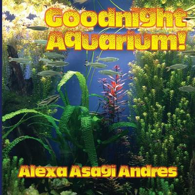 Goodnight Aquarium! by Alexa Asagi Andres
