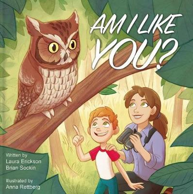 Am I Like You? by Laura Erickson, Brian Scott Sockin