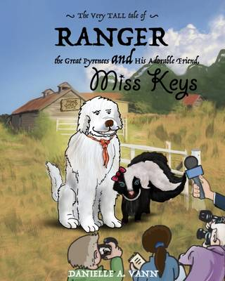 The Very Tall Tale of Ranger and Keys by Danielle A. Vann
