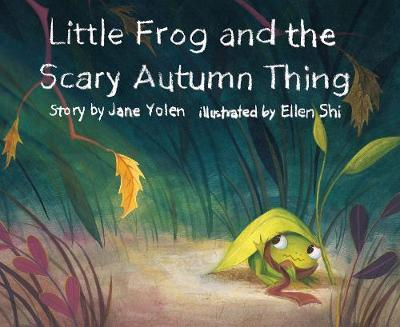 Little Frog and the Scary Autumn Thing by Jane Yolen