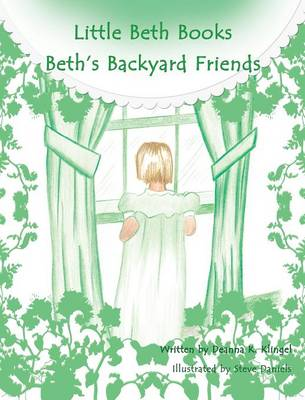 Beth's Backyard Friends by Deanna K Klingel