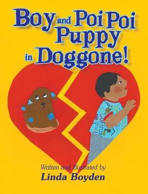 Boy and Poi Poi Puppy in Doggone! by Linda Boyden