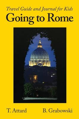 Going to Rome Travel Guide and Journal for Kids by T Attard