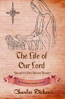 The Life of Our Lord Special 24-Day Advent Reader by Workman Family Classics