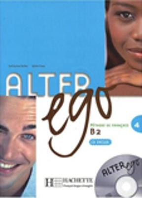 Alter Ego Livre de l'eleve & CD audio 4 by Laurent Binet