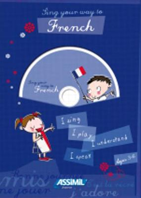 Sing your way to French Sing your way to French - Book & CD-audio (1) by Assimil Nelis