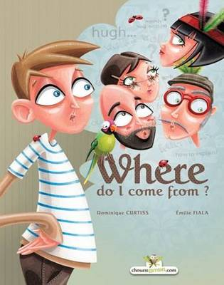 Where Do I Come From? by Dominique Curtiss