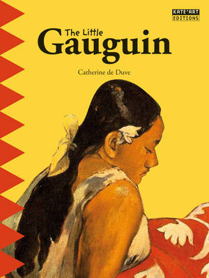 The Little Gauguin An Exotic Journey! by Catherine du Duve