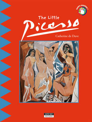The Little Picasso Discover the World of the Famous Spanish Painter by Catherine du Duve
