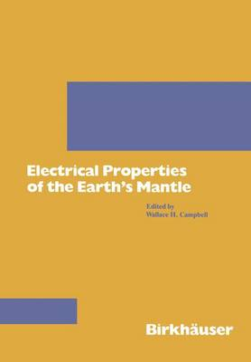 Electrical Properties of the Earth's Mantle by William H. Campbell