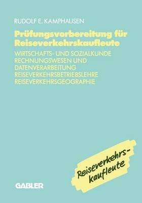 Prufungsvorbereitung fur Reiseverkehrskaufleute by Rudolf E. Kamphausen