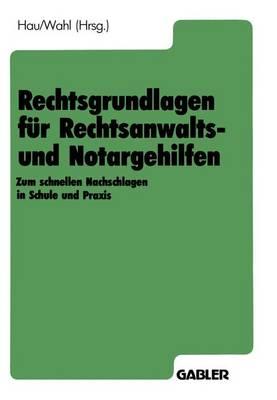 Rechtsgrundlagen Fur Rechtsanwalts- Und Notargehilfen by Werner Hau