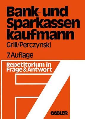 Der Bank- und Sparkassenkaufmann by Wolfgang Grill