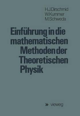 Einfuhrung in die Mathematischen Methoden der Theoretischen Physik by Hans Jorg Dirschmid