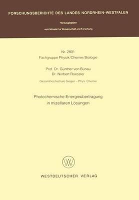 Photochemische Energieubertragung in Mizellaren Losungen by Gunther von Bunau