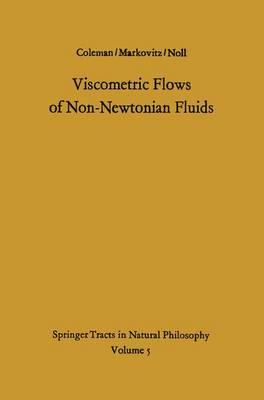 Viscometric Flows of Non-Newtonian Fluids Theory and Experiment by Bernard David Coleman, Hershel Markovitz, W. Noll