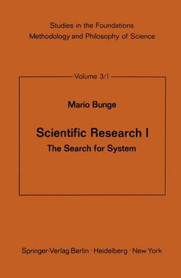 Scientific Research I The Search for System by Mario Bunge