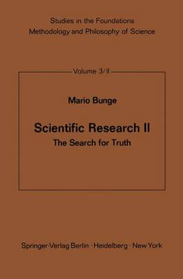 Scientific Research II The Search for Truth by Mario Bunge