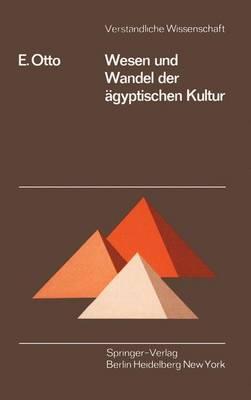 Wesen und Wandel der Agyptischen Kultur by Eberhard Otto