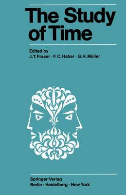 The Study of Time Proceedings of the First Conference of the International Society for the Study of Time Oberwolfach (Black Forest) - West Germany by J. T. Fraser
