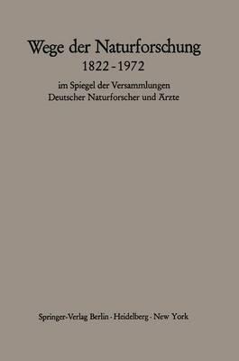 Wege der Naturforschung 1822-1972 by Hans Querner