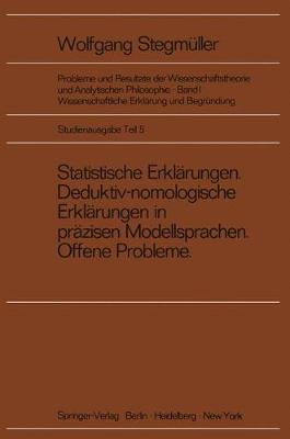 Statistische Erklarungen Deduktiv-nomologische Erklarungen in Prazisen Modellsprachen Offene Probleme by Matthias Varga Von Kibed