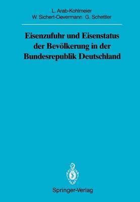Eisenzufuhr und Eisenstatus der Bevolkerung in der Bundesrepublik Deutschland by Lenore Arab-Kohlmeier, Wolfgang Sichert-Oevermann, Gotthard Schettler