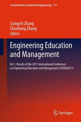 Engineering Education and Management Results of the 2011 International Conference on Engineering Education and Management (ICEEM2011) by Liangchi Zhang