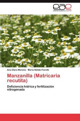 Manzanilla (Matricaria Recutita) by Ana Clara Moreno, Mar a N Lida Fioretti, Maria Nelida Fioretti