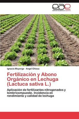 Fertilizacion y Abono Organico En Lechuga (Lactuca Sativa L.) by Ignacio Mayorga, Angel Chiesa