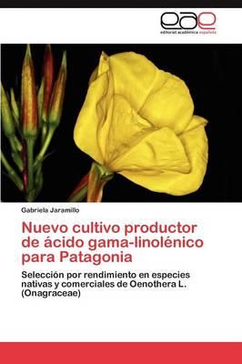 Nuevo Cultivo Productor de Acido Gama-Linolenico Para Patagonia by Gabriela Jaramillo