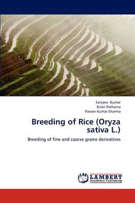 Breeding of Rice (Oryza Sativa L.) by Sanjeev Kumar, Kiran Pathania, Pawan Kumar Sharma