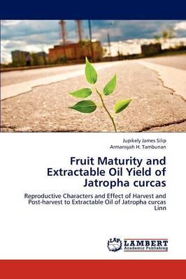 Fruit Maturity and Extractable Oil Yield of Jatropha Curcas by Jupikely James Silip, Armansyah H Tambunan