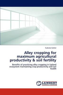 Alley Cropping for Maximum Agricultural Productivity & Soil Fertility by Subrata Sarker