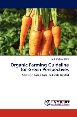 Organic Farming Guideline for Green Perspectives by MD Shafiqul Islam