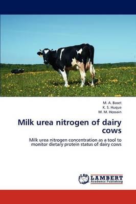 Milk Urea Nitrogen of Dairy Cows by M A Baset, K S Huque, M M Hossain