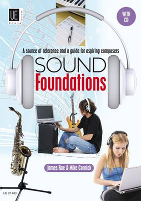 Sound Foundations UE21483 A Source of Reference and a Guide for Aspiring Composers by James Rae, Mike Cornick