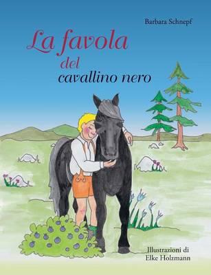 La Favola del Cavallino Nero by Barbara Schnepf