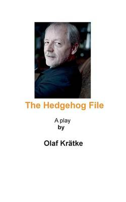 The Hedgehog File by Olaf Kratke